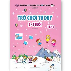 [Download sách] Trò chơi tư duy 2-3 tuổi Tập 3