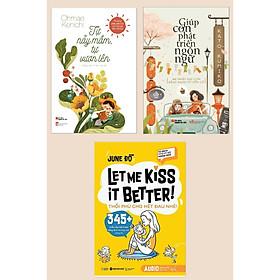Combo Sách Kiến Thức Cho Trẻ: LET ME KISS IT BETTER! Thổi Phù Cho Hết Đau Nhé! + Tự Nảy Mầm, Tự Vươn Lên + Giúp Con Phát Triển Ngôn Ngữ (Bộ 3 Cuốn Sách Nuôi Dạy Con Hay Nhất)