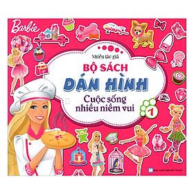 Barbie Bộ Sách Dán Hình Cuộc Sống Nhiều Niềm Vui - Tập 1