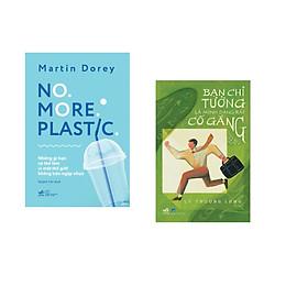 Combo 2 cuốn sách: NO MORE PLASTIC (những gì bạn có thể làm vì một thế giới không tràn ngập nhựa) + Bạn chỉ tưởng là mình đang cố gắng thôi