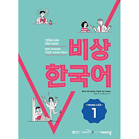 Tiếng Hàn Ứng Dụng Học Nhanh, Thực Hành Ngay Trung Cấp 1