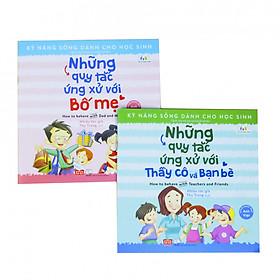 Sách Bộ 2 cuốn - Những quy tắc ứng xử với bố mẹ & Những quy tắc ứng xử với thầy cô và bạn bè