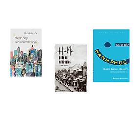 Combo 3 cuốn sách: Đêm Nay Con Có Mơ Không ? + Hà Nội - Quán Xá Phố Phường  + Sống Để Hạnh Phúc