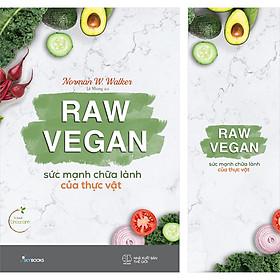 Raw Vegan – Sức Mạnh Chữa Lành Của Thực Vật (Tặng kèm bookmark)