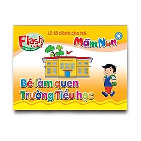 Combo 10 Hộp Flash card song ngữ Anh Việt - Lô tô cho trẻ mầm non - Chủ đề: Bé làm quen trường tiểu học
