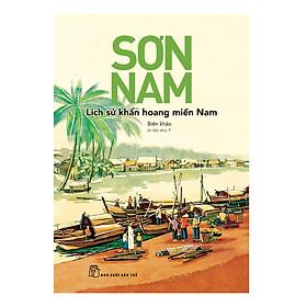 Sơn Nam - Lịch Sử Khẩn Hoang Miền Nam (Tái Bản)