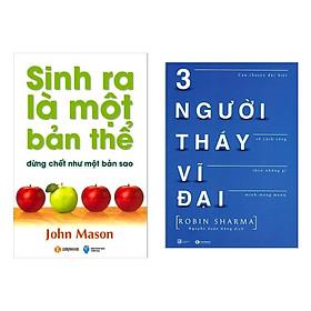 Combo 2 Cuốn Sách Hay : Sinh Ra Là Một Bản Thể Đừng Chết Như Một Bản Sao + 3 Người Thầy Vĩ Đại ( Tái bản)