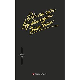 Sách - Đổi Nụ Cười Lấy Bên Người Trăm Năm ( tặng kèm bookmark Thiết kế )