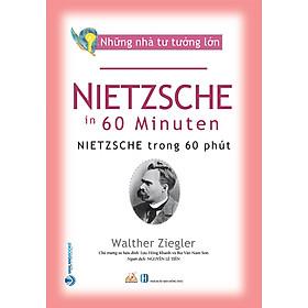 Nhà Tư Tưởng Lớn - Nietzsche Trong 60 Phút