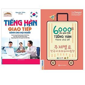 Combo Tiếng Hàn Giao Tiếp Dành Cho Mọi Người+6000 Câu Giao Tiếp Tiếng Hàn Theo Chủ Đề