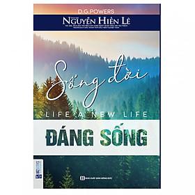 Sống Đời Đáng Sống - Tác Giả Nguyễn Hiến Lê (Quà Tặng Audio Book) (Tặng Thêm Bút Hoạt Hình Cực Xinh)