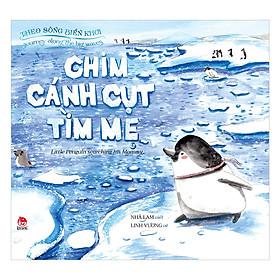 Theo Sóng Biển Khơi: Chim Cánh Cụt Tìm Mẹ - Journey Along The Big Waves: Little Penguin Searching His Mommy