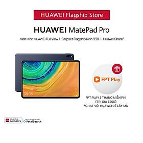 Máy Tính Bảng Huawei Matepad Pro   Màn Hình HUAWEI FullView   Chipset Kirin 990 Flagship   HUAWEI Share   Hàng Chính Hãng