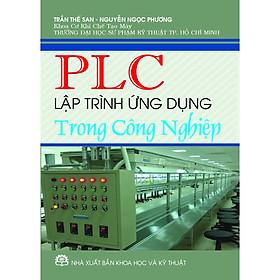PLC Lập Trình Ứng Dụng Trong Công Nghiệp (tái bản)
