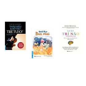 Combo 3 cuốn sách:  Thấu Hiểu & Hỗ Trợ Trẻ Tự Kỷ +  Đánh Thức Ban Mai + Luật Trí Não Dành Cho Trẻ