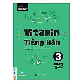 Vitamin Tiếng Hàn Tập 3 (Tặng kèm bút chì Kingbooks)