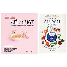 Phương Pháp Ăn Dặm Cho Bé Với Combo: Sổ Tay Ăn Dặm Của Mẹ + Ăn Dặm Kiểu Nhật