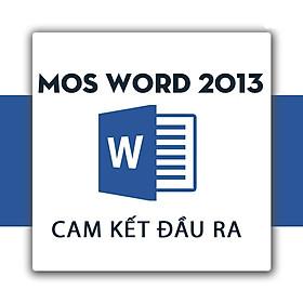 Khóa học ôn thi chứng chỉ MOS Word 2013 Cam Kết Đầu Ra - TinhocPST