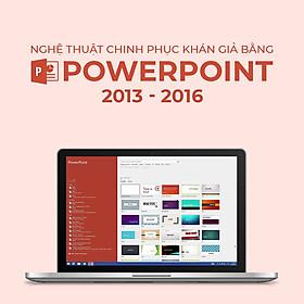 Nghệ thuật chinh phục khán giả bằng PowerPoint 2013 - 2016