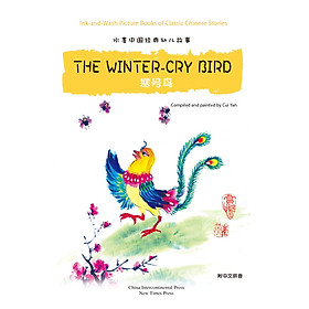 Ink-and-Wash Picture Books of Classic Chinese Stories: The Winter-Cry Bird