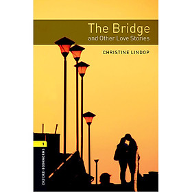 Oxford Bookworms Library (3 Ed.) 1: The Bridge And Other Love Stories Audio Cd Pack