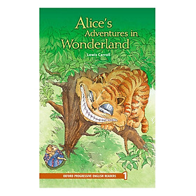 Oxford Progressive English Readers New Edition 1: Alice's Adventures in Wonderland