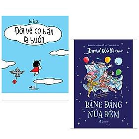 Combo 2 cuốn giúp bạn yêu đời hơn: Đời Về cơ Bản Là Buồn Cười + Băng Đảng Nửa Đêm