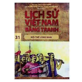 Lịch Sử Việt Nam Bằng Tranh Tập 31: Hội Thề Lũng Nhai
