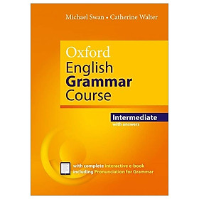Oxford English Grammar Course: Intermediate: With Answers