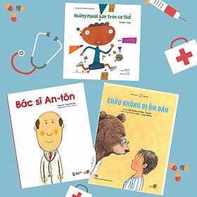 Combo Kỹ Năng Sống - Bé tự chăm sóc bản thân. Bao gồm: Cháu không bị ốm đâu, Bác sĩ Anton, Những người bạn trên cơ thể.