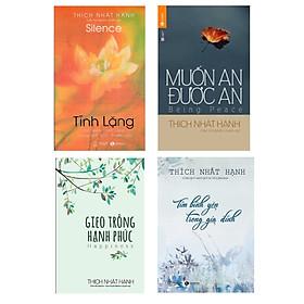 Combo 4 Cuốn Sách Hay Về Cuộc Sống Của Thầy Thích Nhất Hạnh :Tĩnh Lặng + Muốn An Được An + Gieo Trồng Hạnh Phúc +Tìm Bình Yên Trong Gia Đình