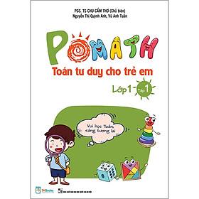 Pomath Toán Tư Duy Cho Trẻ Em Lớp 1 - Tập 1
