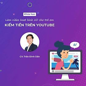 Hướng dẫn làm video hoạt hình 2D cho trẻ em kiếm tiền trên Youtube với Camtasia