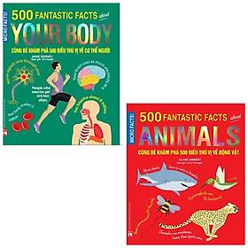 Combo sách phát triển tư duy, giúp bé học hỏi: Cùng Bé Khám Phá 500 Điều Thú Vị Về Cơ Thể Con Người + Cùng Bé Khám Phá 500 Điều Thú Vị Về Động Vật (Sách Bản Quyền Micro Facts!)