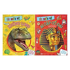 Combo Bộ Sách Tìm Hiểu Về : Khủng Long + Ai Cập Cổ Đại (Dành Cho Trẻ Từ 6 Tuổi)(2 cuốn)