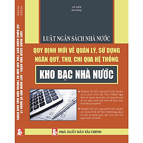 Luật ngân sách quy định mới về quản lý sử dụng ngân quỹ thu chi qua hệ thống kho bạc nhà nước