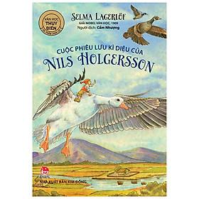 Cuộc Phiêu Lưu Kì Diệu Của Nils Holgersson (Giải Nobel Văn Học 1909)(Tái Bản 2020)