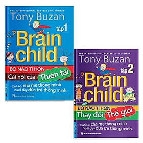Combo Tony Buzan - Brain Child (Bộ não tí hon Cái nôi của thiên tài + Thay đổi thế giới)