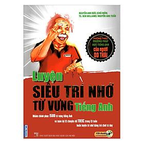 Luyện Siêu Trí Nhớ Từ Vựng Tiếng Anh (Tặng Kèm 360 động từ bất quy tắc và 12 thì cơ bản trong tiếng Anh)