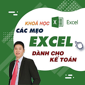 Khóa học TIN HỌC VP - Các mẹo Excel cơ bản dành cho kế toán [UNICA.VN