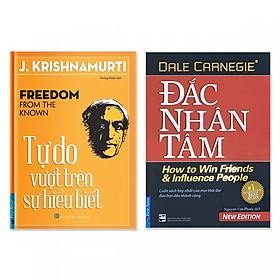 Combo 2 cuốn: Đắc Nhân Tâm,  Tự Do Vượt Trên Sự Hiểu Biết