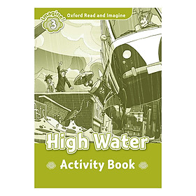 Oxford Read And Imagine Level 3: High Water (Activity Book)