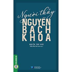Người Thầy Nguyễn Bách Khoa