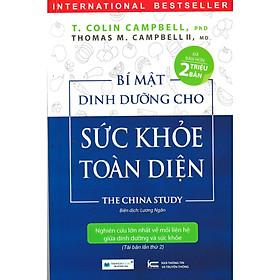 Bí Mật Dinh Dưỡng Cho Sức Khỏe Toàn Diện - The China Study ( Tái Bản Lần Thứ 2 ) Tặng kèm Bookmark