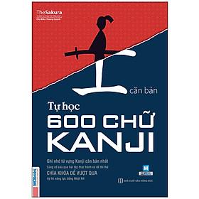 [Download sách] Tự Học 600 Chữ Kanji Căn Bản (Tái Bản)