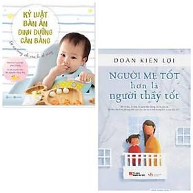 Combo 2 cuốn: Kỷ luật bàn ăn + Người mẹ tốt hơn là người thầy tốt + Poster an toàn cho bé yêu