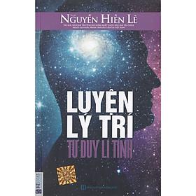 Luyện Lý Trí - Tư Duy Lí Tính ( Nguyễn Hiến Lê ) tặng kèm bookmark