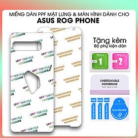 Miếng Dán Dẻo PPF Mặt Lưng, Mặt Trước Dành Cho ASUS ROG Phone 5,ROG Phone 5 PRO,ROG Phone 5 ULTIMATE,ROG Phone 3 ZS661KS, ROG Phone 3 STRIX, ROG PHONE 2 XZ660KL/ ZS600KL Chống Trầy Xước- Hàng Chính Hãng