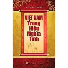 Việt Nam Trung Hiếu Nghĩa Tình