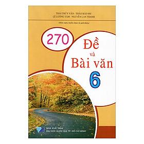 270 Đề Và Bài Văn Lớp 6